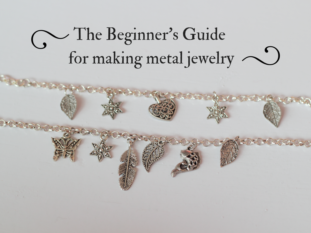 The Beginner's Guide for making metal jewelry
